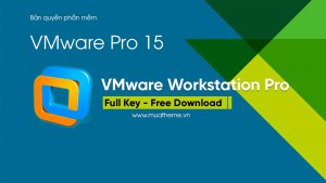 share-key-ban-quyen-phan-mem-vmware-workstation-pro-15